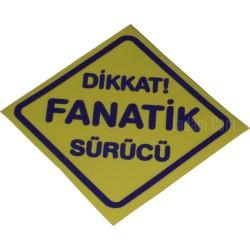 """""""Dikkat Fanatik Sürücü"""" Sarı Renkli, Yapışkan Resimli Etiket, Sticker"""